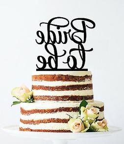 Bride to Be Cake Topper, Bridal Shower, Engagement Party Dec